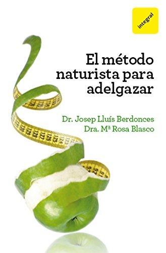 Método naturista para adelgazar (INTEGRAL) por Josep Lluís Berdoncés