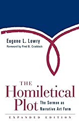 The Homiletical Plot, Expanded Edition: The Sermon as Narrative Art Form by Eugene L. Lowry (2000-12-01)