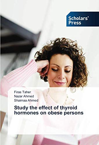 Study the effect of thyroid hormones on obese persons por Firas Taher