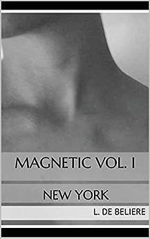 MAGNETIC vol. I: NEW YORK par [de Beliere, L.]