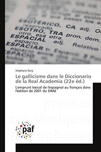 Le gallicisme dans le Diccionario de la Real Academia (22e éd.) par Stéphane Oury