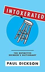 Intoxerated : The Definitive Drinker's Dictionary