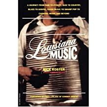 Louisiana Music: A Journey from R&B to Zydeco, Jazz to Country, Blues to Gospel, Cajun Music to Swamp Pop to Carnival Music and beyond (Hardback) - Common