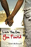 love the one you found by author keith mcdonald published on august 2013