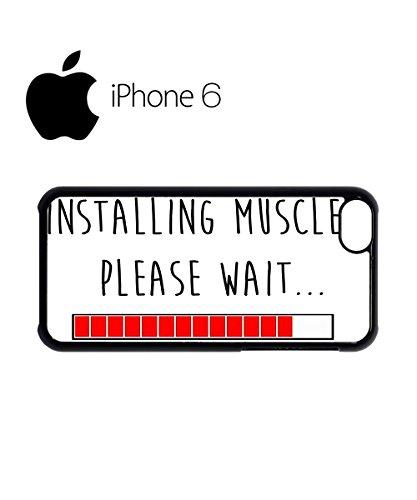 Installing Muscles Please Wait Gym Swag Mobile Phone Case Back Cover Coque Housse Etui Noir Blanc pour iPhone 6 White Noir