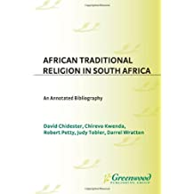 African Traditional Religion in South Africa (Bibliographies & Indexes in Religious Studies) (Bibliographies and Indexes in Religious Studies)