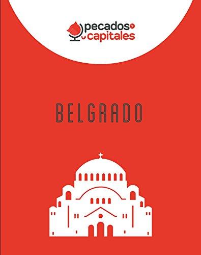 Pecados y Capitales - Belgrado: Guía de Viajes por Pecados  y Capitales
