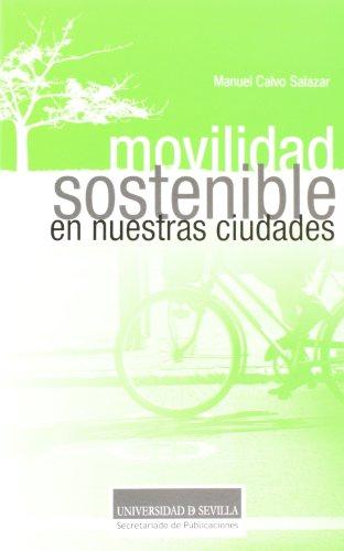 Movilidad sostenible en nuestras ciudades (Sostenibilidad) por Manuel Calvo Salazar