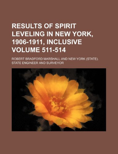 Results of spirit leveling in New York, 1906-1911, inclusive Volume 511-514