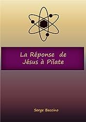 La réponse de Jésus à Pilate