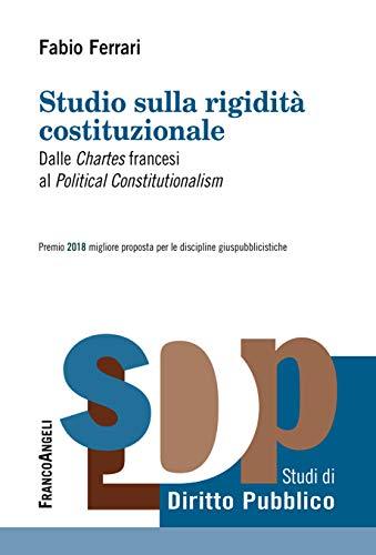 Studio sulla rigidità costituzionale: Dalle Chartes francesi al ...
