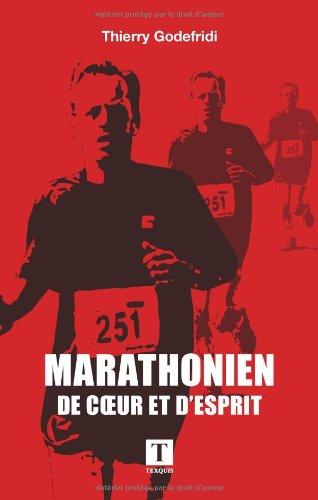 Marathonien de coeur et d'esprit par Thierry Godefridi