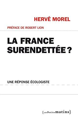 La France surendettée ? Une réponse écologiste: Une réponse écologiste