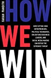 How We Win: How Cutting-Edge Entrepreneurs, Political Visionaries, Enlightened Business Leaders, and Social Media Mavens Can Defeat the Extremist Threat (English Edition)