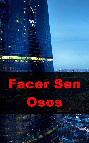Facer Sen Ósos (Galician Edition) por Ashley Kuvalis
