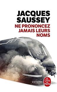 Ne prononcez jamais leurs noms par Jacques Saussey