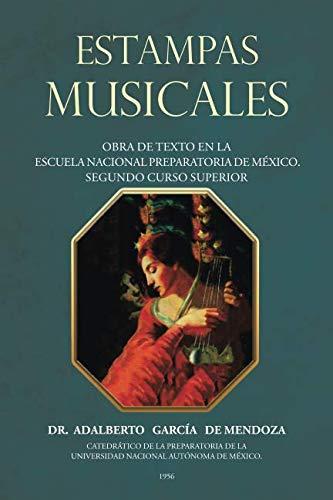 Estampas Musicales: Obra De Texto En La Escuela Nacional Preparatoria De México. Segundo Curso Superior