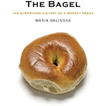 The Bagel – The Surprising History of a Modest Bread