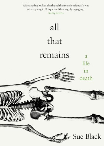 All That Remains: A Life in Death