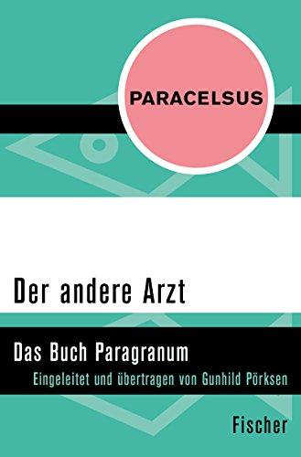Der andere Arzt: Das Buch Paragranum