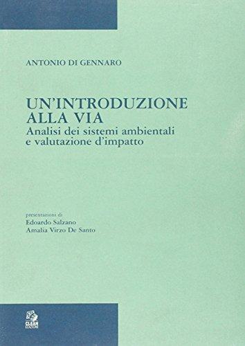 Un'introduzione alla via. Analisi dei sistemi ambientali e valutazioni d'impatto (Urbanistica) por Antonio Di Gennaro