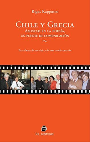 Chile y Grecia: amistad en la poesía, un puente de comunicación. La crónica de un viaje y de una condecoración (Spanish Edition)