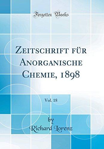 Zeitschrift für Anorganische Chemie, 1898, Vol. 18 (Classic Reprint)