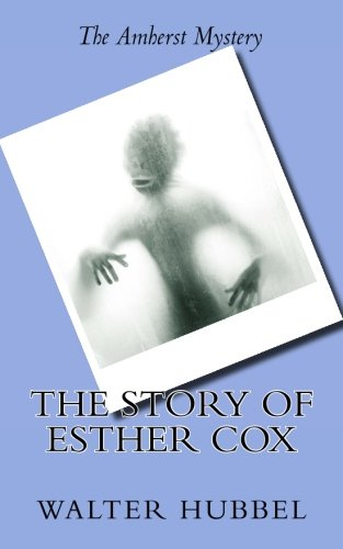 True Ghost Stories - The Story of Esther Cox: A