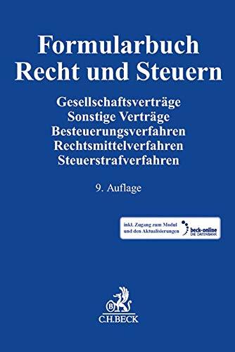 Formularbuch Recht und Steuern: Gesellschaftsverträge, Sonstige Verträge, Besteuerungsverfahren, Rechtsmittelverfahren, Steuerstrafverfahren