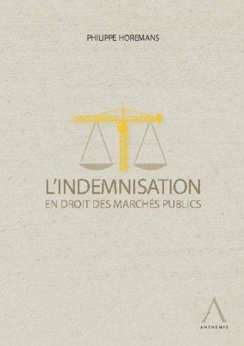 Indemnisation en Droit des Marches Publics (l') de Horemans Philippe (17 janvier 2013) Broché