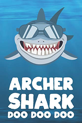 Archer - Shark Doo Doo Doo: Blank Ruled Personalized & Customized Name Shark Notebook Journal for Boys & Men. Funny Sharks Desk Accessories Item for ... Supplies, Birthday & Christmas Gift Men.