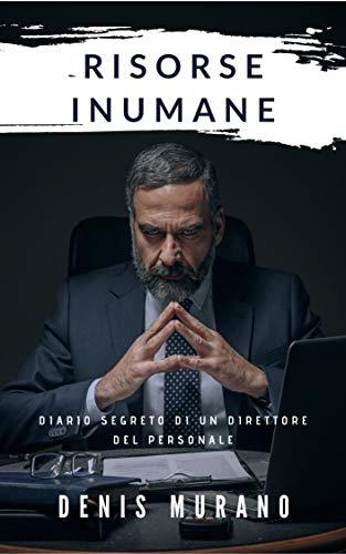 Risorse Inumane: Diario segreto di un