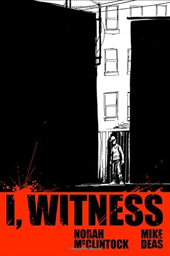 I, Witness by Norah McClintock (2012-10-06)