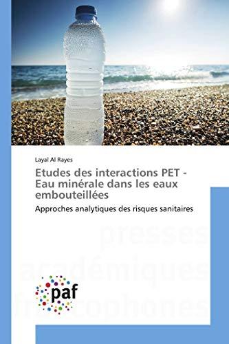 Etudes des interactions pet - eau minérale dans les eaux embouteillées par Collectif
