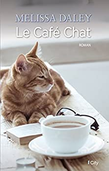 Le café chat par [Daley, Melissa]