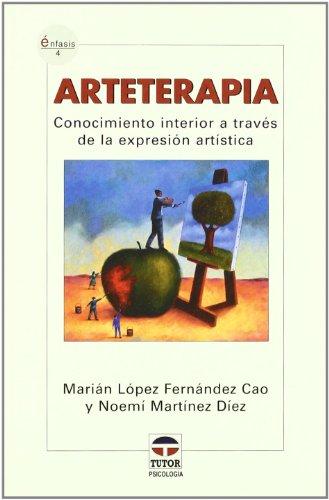ARTETERAPIA. Conocimiento interior a través de la expresión artística (Enfasis) por Marián López Fernández Cao