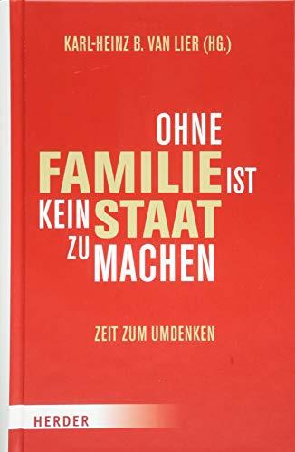 Ohne Familie ist kein Staat zu machen: Zeit zum Umdenken