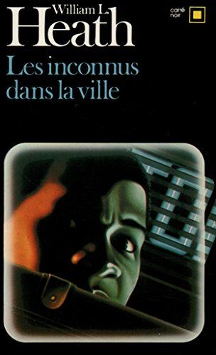 Les inconnus dans la ville par William L. Heath