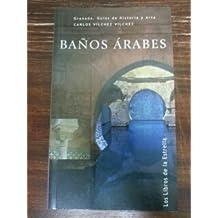 Baños arabes (Granada, guias de hª y arte)
