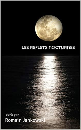 Couverture du livre LES REFLETS NOCTURNES