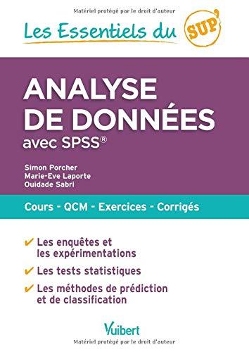 Les essentiels du Sup - Analyse de données avec SPSS : Cours, QCM, exercices, corrigés