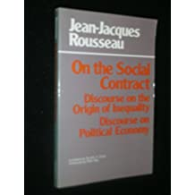 On the Social Contract: Discourse on the Origin of Inequality; Discourse on Political Economy by Jean-Jacques Rousseau (1983-06-30)