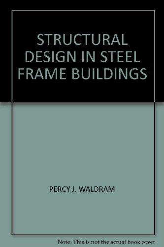 Structural Steel Frame (STRUCTURAL DESIGN IN STEEL FRAME BUILDINGS)