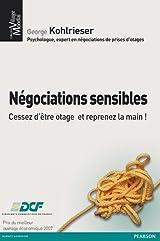 Négociations sensibles - Cessez d'être otage et reprenez la main !