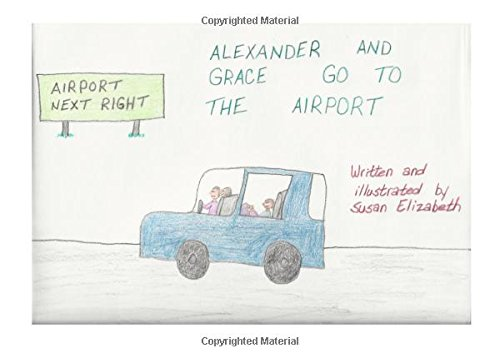 Alexander & Grace go to the Airport: Volume 1 (The Grandma Susan Adventures)