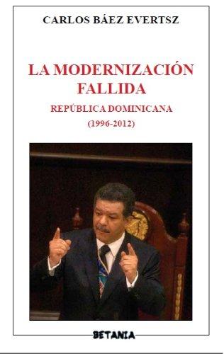 La Modernización Fallida : República Dominicana (1996-2012)