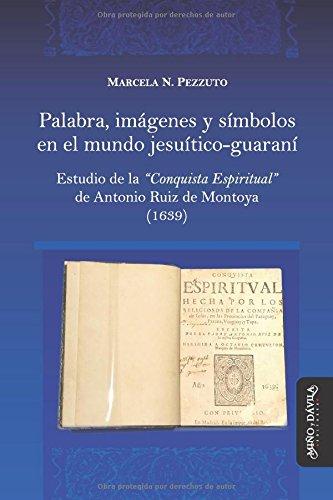 Descargar Libro Palabra, imágenes y símbolos en el mundo jesuítico-guaraní. Estudio de la