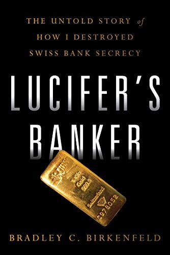 lucifers-banker-the-untold-story-of-how-i-destroyed-swiss-bank-secrecy-english-edition