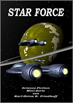 Star Force von [Friedhoff, Karl-Heinz R.]