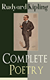 Complete Poetry of Rudyard Kipling: Complete 570+ Poems in One Volume: Songs from Novels and Stories, The Seven Seas Collection, Ballads and Barrack-Room ... The Five Nations, The Years Between...
